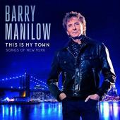Album artwork for Barry Manilow - This is My Town, Songs of New York