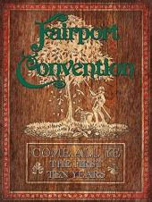 Album artwork for Fairport Convention - Come All Ye - 7CD set