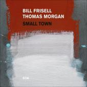 Album artwork for Small Town / Bill Frisell, Thomas Morgan