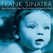 Album artwork for BABY BLUE EYES / Frank Sinatra