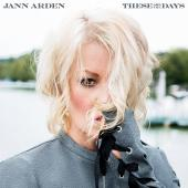 Album artwork for These Are The Days / Jann Arden