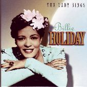Album artwork for BILLIE HOLIDAY - THE LADY SINGS