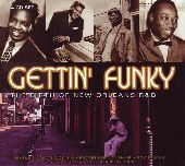 Album artwork for GETTIN' FUNKY - THE BIRTH OF NEW ORLEANS R & B