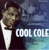 Album artwork for COOL COLE (THE KING COLE TRIO STORY)