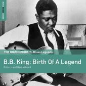 Album artwork for Rough Guide to B.B. King: Birth of a Legend