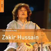 Album artwork for The Rough Guide to Zakir Hussain