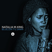 Album artwork for BLUEZZIN T'IL DAWN / Natalia M. King