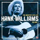 Album artwork for Hank Williams: The Greatest Hits Live Vol. 1