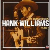 Album artwork for Hank Williams: The Greatest Hits Live Vol. 2