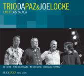 Album artwork for Trio da Paz & Joe Locke: Live at Jazzbaltica