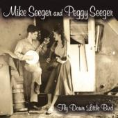 Album artwork for Mike and Peggy Seeger: Fly Down Little Bird
