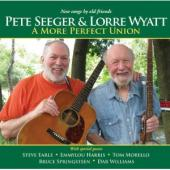 Album artwork for Pete Seeger & Lorre Wyatt: A More Perfect Union