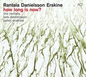 Album artwork for Ranala Danielsson Erskine - How Long Is Now