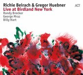 Album artwork for Richie Beirach & Gregor Huebner: Live at Birdland