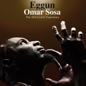 Album artwork for Omar Sosa: Eggun - The Afri-Lectric Experience