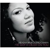 Album artwork for Measha Brueggergosman: I've got a Crush on You