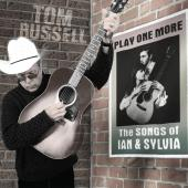 Album artwork for Play One More - Songs of Ian & Sylvia / Tom Russel