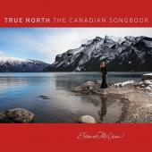 Album artwork for True North: The Canadian Songbook / Eleanor McCain