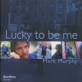Album artwork for Mark Murphy - LUCKY TO BE ME