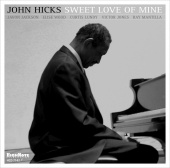 Album artwork for JOHN HICKS - SWEET LOVE OF MINE