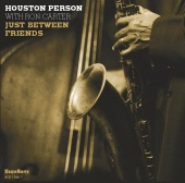 Album artwork for Houston Person : Just Between Friends