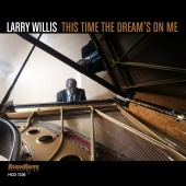 Album artwork for Larry Willis: This Time the Dream's On Me