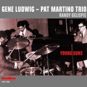 Album artwork for Young Guns. Gene Ludwig, Pat Martino Trio