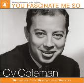 Album artwork for CY COLEMAN: YOU FACINATE ME SO