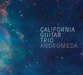 Album artwork for California Guitar Trio: Andromeda