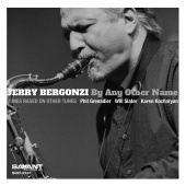 Album artwork for Jerry Bergonzi: By Any Other Name