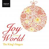 Album artwork for Joy to the World: The King's Singers