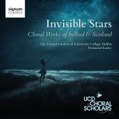 Album artwork for Invisible Stars - Choral Works of Ireland & Scotla