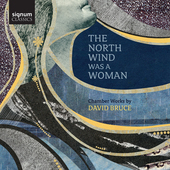 Album artwork for Bruce: The North Wind Was a Woman