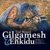 Album artwork for Ted Moore: Gilgamesh & Enkidu