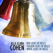 Album artwork for Alla Elana Cohen: Red Lilies of Bells, Golden Lili