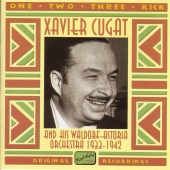 Album artwork for XAVIER CUGAT - ONE, TWO, THREE, KICK