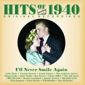 Album artwork for HITS OF 1940: I'LL NEVER SMILE AGAIN