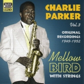 Album artwork for CHARLIE PARKER: MELLOW BIRD WITH STRINGS