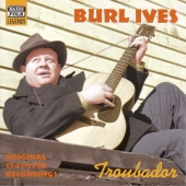 Album artwork for BURL IVES - TROUBADOR (ORIGINAL 1941 - 1950 RECORD