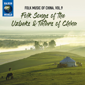 Album artwork for Folk Music of China, Vol. 9 - Folk Songs of the Uz
