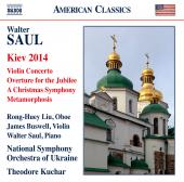 Album artwork for Saul: Kiev 2014, Violin Concerto & Overture for th