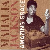 Album artwork for MAHALIA JACKSON: AMAZING GRACE