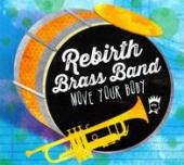 Album artwork for Rebirth Brass Band: Move Your Body