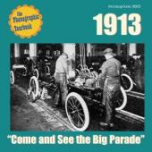 Album artwork for 1913: Come and See the Big Parade