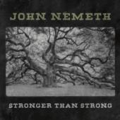 Album artwork for John Nemeth Stronger Than Strong