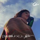 Album artwork for Ceu / Caravana Sereia Bloom