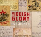 Album artwork for Yiddish Glory: The Lost Songs of World War II