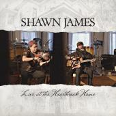 Album artwork for Live at the Heartbreak House / Shawn James