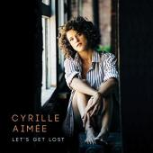 Album artwork for Cyrille Aimee - Let's Get Lost
