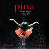 Album artwork for Pina Dance , dance otherwise we are lost - Soundtr